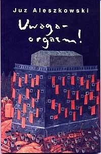 Okładka książki Uwaga - orgazm!