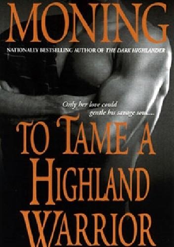 Okładka książki To Tame a Highland Warrior