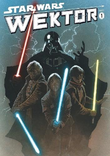 Okładka książki Star Wars: Wektor. Tom 1. Rycerze Starej Republiki tom 5. Mroczne Czasy tom 3