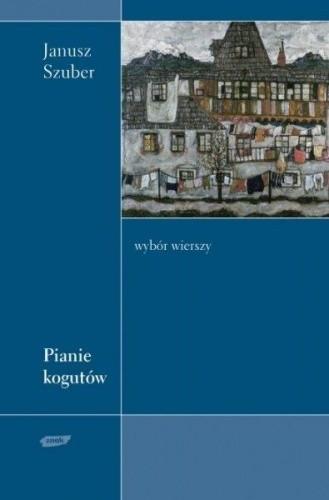 Okładka książki Pianie kogutów. Wybór wierszy