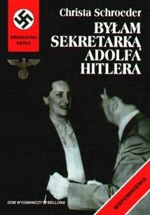 Okładka książki Byłam sekretarką Adolfa Hitlera