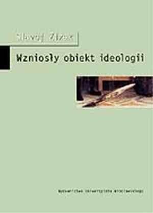Okładka książki Wzniosły obiekt ideologii