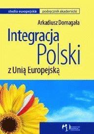 Okładka książki Integracja Polski z Unią Europejską