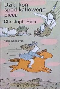 Okładka książki Dziki koń spod kaflowego pieca