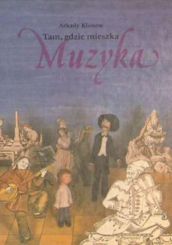 Okładka książki Tam, gdzie mieszka muzyka
