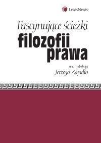 Okładka książki Fascynujące ścieżki filozofii prawa