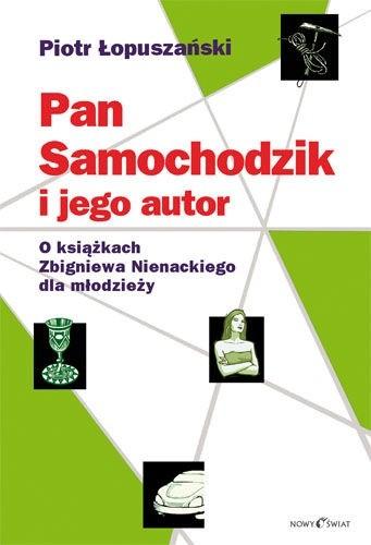 Okładka książki Pan Samochodzik i jego autor. O książkach Zbigniewa Nienackiego dla młodzieży
