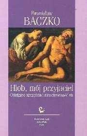 Okładka książki Hiob, mój przyjaciel. Obietnice szczęścia i nieuchronności zła
