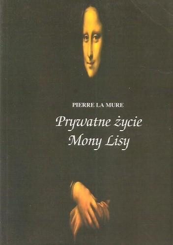 Okładka książki Prywatne życie Mony Lisy