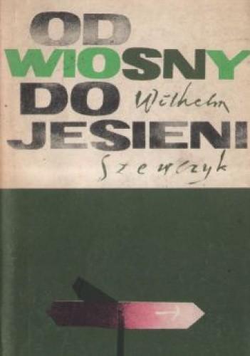 Okładka książki Od wiosny do jesieni