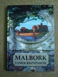Okładka książki Malbork Zamek Krzyżaków