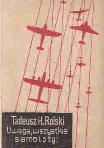 Okładka książki Uwaga, wszystkie samoloty!
