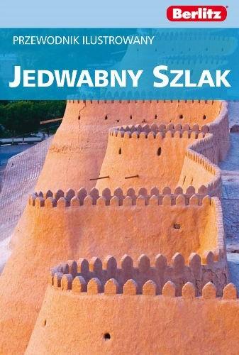 Okładka książki Jedwabny Szlak. Przewodnik ilustrowany