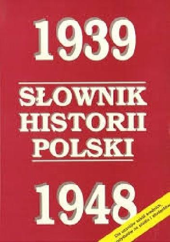 Okładka książki Słownik historii Polski 1939-1948