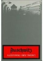 Auschwitz. Nazistowski obóz śmierci