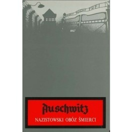 Okładka książki Auschwitz. Nazistowski obóz śmierci