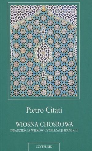 Okładka książki Wiosna Chosrowa. Dwadzieścia wieków cywilizacji irańskiej