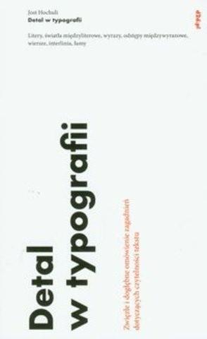 Okładka książki Detal w typografii: litery, światła międzyliterowe, wyrazy, odstępy międzywyrazowe, wiersze, interlinia, łamy