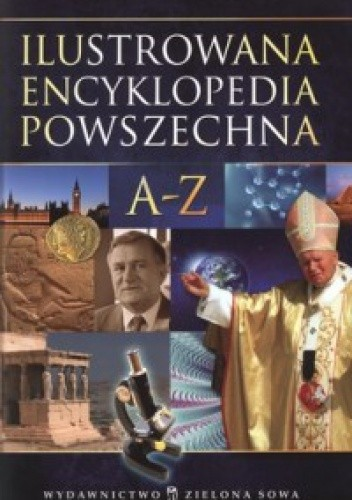 Okładka książki Ilustrowana encyklopedia powszechna A-Z