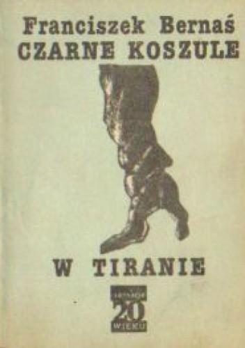 Okładka książki Czarne koszule w Tiranie