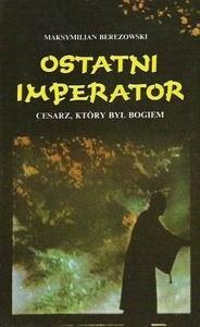 Okładka książki Ostatni imperator. Cesarz, który był bogiem.