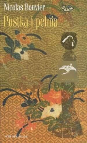 Okładka książki Pustka i pełnia: zapiski z Japonii 1964-1970