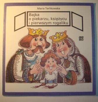 Okładka książki Bajka o piekarzu, księżycu i pierwszym rogaliku