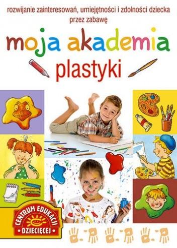 Okładka książki Moja akademia plastyki