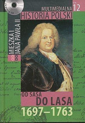 Okładka książki Multimedialna historia Polski - TOM 12  - od Sasa do Lasa 1697 - 1763