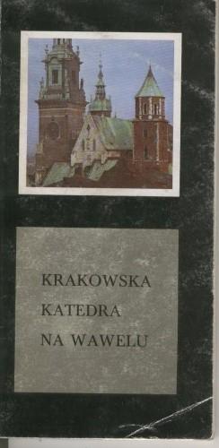 Okładka książki Krakowska Katedra na Wawelu