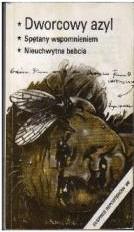 Okładka książki Dworzec dla bezdomnych.Bornum wczoraj i dziś.Nowenna babci Bronisławy.