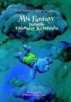 Okładka książki Miś Fantazy poznaje tajemnice kryształu