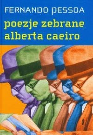 Okładka książki Poezje zebrane Alberta Caeiro. Heteronimia