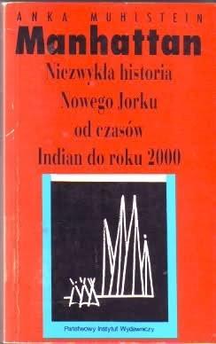 Okładka książki Manhattan: Niezwykła historia Nowego Jorku od czasów Indian do roku 2000