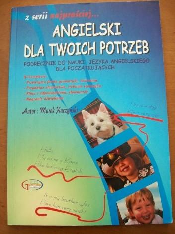 Okładka książki Angielski dla twoich potrzeb - podręcznik do nauki języka angielskiego dla początkujących