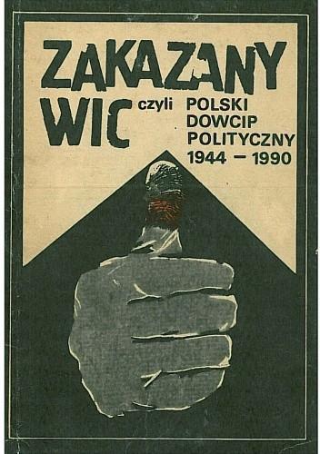Okładka książki Zakazany wic, czyli polski dowcip polityczny 1944 - 1990