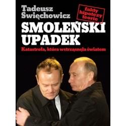 Okładka książki Smoleński upadek. Katastrofa, która wstrząsnęła światem
