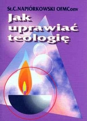 Okładka książki Jak uprawiać teologię