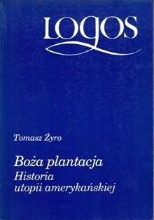 Okładka książki Boża plantacja. Historia utopii amerykańskiej