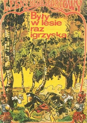 Okładka książki Były w lesie raz igrzyska