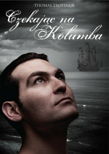 Okładka książki Czekając na Kolumba