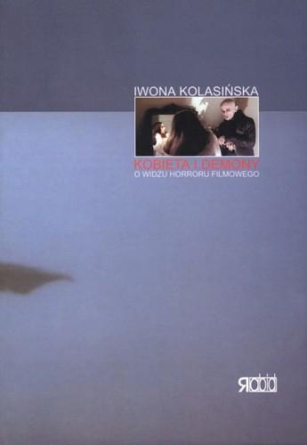Okładka książki Kobieta i Demony: O Widzu horroru filmowego