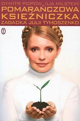 Okładka książki Pomarańczowa księżniczka. Zagadka Julii Tymoszenko