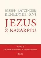 Jezus z Nazaretu. Część 2. Od wjazdu do Jerozolimy do Zmartwychwstania