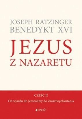Okładka książki Jezus z Nazaretu. Część 2. Od wjazdu do Jerozolimy do Zmartwychwstania