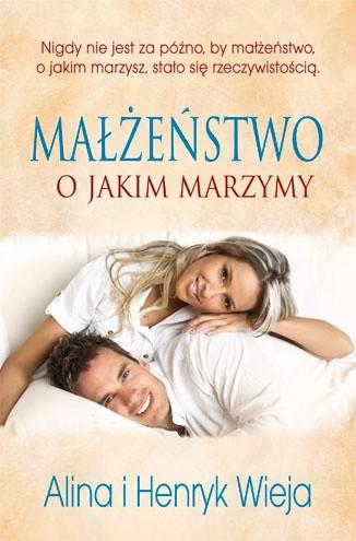 Okładka książki Małżeństwo o jakim marzymy