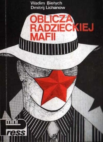 Okładka książki Oblicza radzieckiej mafii