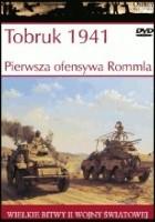 Tobruk 1941. Pierwsza ofensywa Rommla