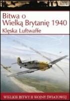 Bitwa o Wielką Brytanię 1940. Klęska Luftwaffe