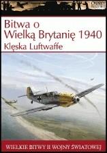 Okładka książki Bitwa o Wielką Brytanię 1940. Klęska Luftwaffe